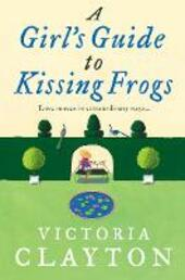 Girl's Guide to Kissing Frogs