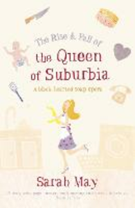 Ebook in inglese Rise and Fall of the Queen of Suburbia: A Black-Hearted Soap Opera May, Sarah
