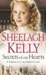Ebook in inglese Secrets of Our Hearts Kelly, Sheelagh