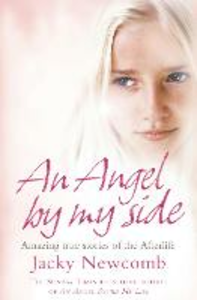 Ebook in inglese Angel By My Side: Amazing True Stories of the Afterlife Newcomb, Jacky