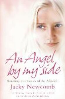 Angel By My Side: Amazing True Stories of the Afterlife