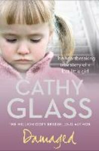 Ebook in inglese Damaged: The Heartbreaking True Story of a Forgotten Child Glass, Cathy