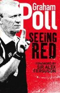 Foto Cover di Seeing Red, Ebook inglese di Graham Poll, edito da HarperCollins Publishers