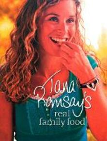 Tana Ramsay's Real Family Food: Delicious Recipes for Everyday Occasions