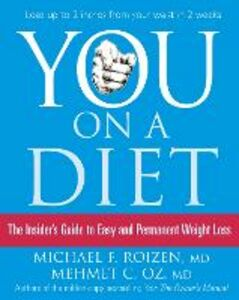 Ebook in inglese You: On a Diet: The Insider's Guide to Easy and Permanent Weight Loss Oz, Mehmet C. , Roizen, Michael F.