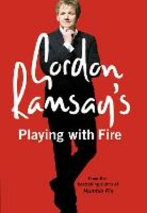 Ebook in inglese Gordon Ramsay's Playing with Fire Ramsay, Gordon