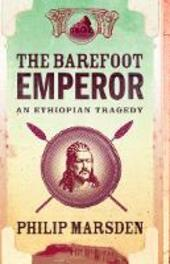 Barefoot Emperor: An Ethiopian Tragedy