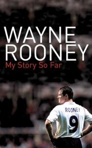 Ebook in inglese Wayne Rooney: My Story So Far Rooney, Wayne