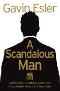 A Scandalous Man - Gavin Esler - cover