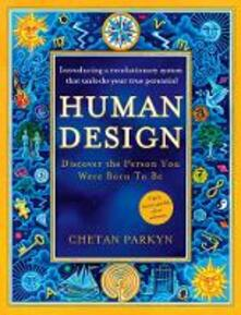 Human Design: Discover the Person You Were Born to be - Chetan Parkyn - cover