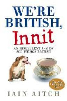 We're British, Innit