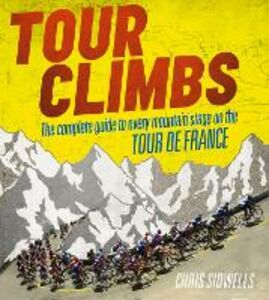 Ebook in inglese Tour Climbs: The complete guide to every mountain stage on the Tour de France Sidwells, Chris