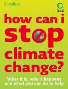 How Can I Stop Climate Change: What is it and how to help