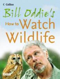 Ebook in inglese Bill Oddie's How to Watch Wildlife Moss, Stephen , Oddie, Bill , Pitcher, Fiona