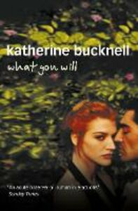 Ebook in inglese What You Will Bucknell, Katherine
