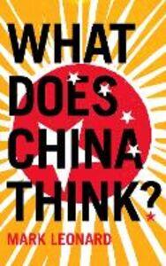 Foto Cover di What Does China Think?, Ebook inglese di Mark Leonard, edito da HarperCollins Publishers