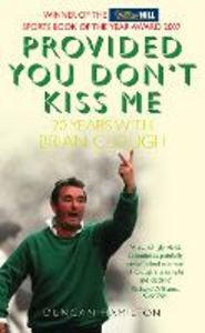 Ebook in inglese Provided You Don't Kiss Me: 20 Years with Brian Clough Hamilton, Duncan