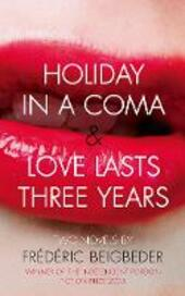 Holiday in a Coma & Love Lasts Three Years