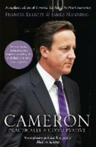 Ebook in inglese Cameron: Practically a Conservative Elliott, Francis , Hanning, James