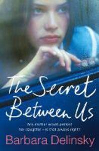Ebook in inglese Secret Between Us Delinsky, Barbara