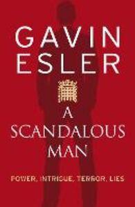 Foto Cover di Scandalous Man, Ebook inglese di Gavin Esler, edito da HarperCollins Publishers