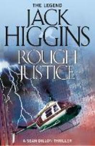 Ebook in inglese Rough Justice (Sean Dillon Series, Book 15) Higgins, Jack