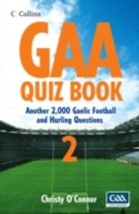 GAA Quiz Book 2: Another 2,000 Gaelic Football and Hurling Questions - Christy O'Connor - cover
