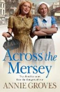 Foto Cover di Across the Mersey, Ebook inglese di Annie Groves, edito da HarperCollins Publishers