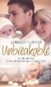 Foto Cover di Unbreakable: My life with Paul - a story of extraordinary courage and love, Ebook inglese di Lindsey Hunter, edito da HarperCollins Publishers
