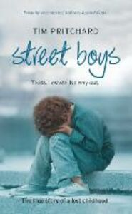 Ebook in inglese Street Boys: 7 Kids. 1 Estate. No Way Out. The True Story of a Lost Childhood Pritchard, Tim