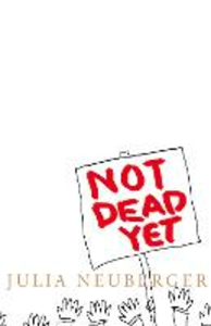 Ebook in inglese Not Dead Yet: A Manifesto for Old Age Neuberger, Julia