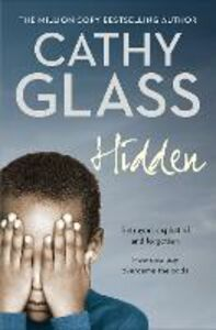 Ebook in inglese Hidden: Betrayed, Exploited and Forgotten. How One Boy Overcame the Odds. Glass, Cathy