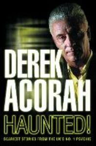Ebook in inglese Haunted: Scariest stories from the UK's no. 1 psychic Acorah, Derek
