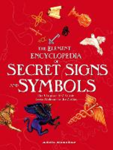 Ebook in inglese Element Encyclopedia of Secret Signs and Symbols: The Ultimate A-Z Guide from Alchemy to the Zodiac Nozedar, Adele