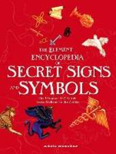 Element Encyclopedia of Secret Signs and Symbols: The Ultimate A-Z Guide from Alchemy to the Zodiac