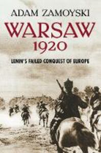 Ebook in inglese Warsaw 1920: Lenin's Failed Conquest of Europe Zamoyski, Adam