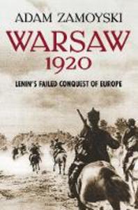 Ebook in inglese Warsaw 1920: Lenin's Failed Conquest of Europe Zamoyski, Adam