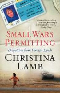 Ebook in inglese Small Wars Permitting: Dispatches from Foreign Lands Lamb, Christina