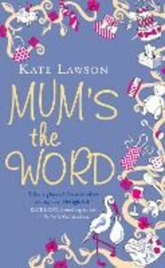 Ebook in inglese Mum's the Word Lawson, Kate