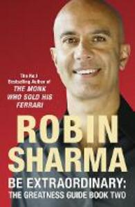 Be Extraordinary: The Greatness Guide Book Two: 101 More Insights to Get You to World Class - Robin Sharma - cover