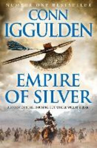 Ebook in inglese Empire of Silver (Conqueror, Book 4) Iggulden, Conn
