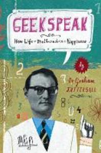 Ebook in inglese Geekspeak: Why Life + Mathematics = Happiness Tattersall, Graham