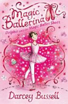 Delphie and the Magic Ballet Shoes - Darcey Bussell - cover