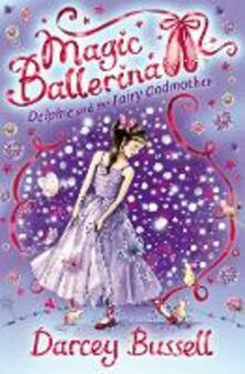 Delphie and the Fairy Godmother - Darcey Bussell - cover