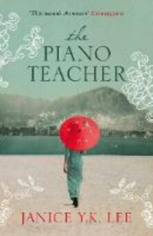 The Piano Teacher - Janice Y. K. Lee - cover