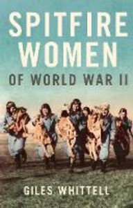 Ebook in inglese Spitfire Women of World War II Whittell, Giles