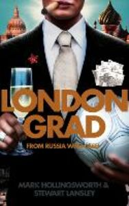 Ebook in inglese Londongrad: From Russia with Cash; The Inside Story of the Oligarchs Hollingsworth, Mark , Lansley, Stewart
