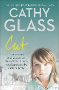 Ebook in inglese Cut: The true story of an abandoned, abused little girl who was desperate to be part of a family Glass, Cathy