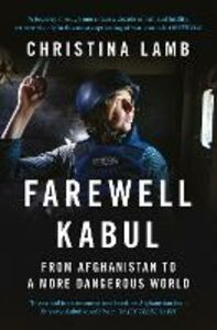 Ebook in inglese Farewell Kabul: From Afghanistan To A More Dangerous World Lamb, Christina