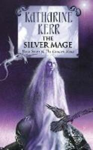 The Silver Mage - Katharine Kerr - cover